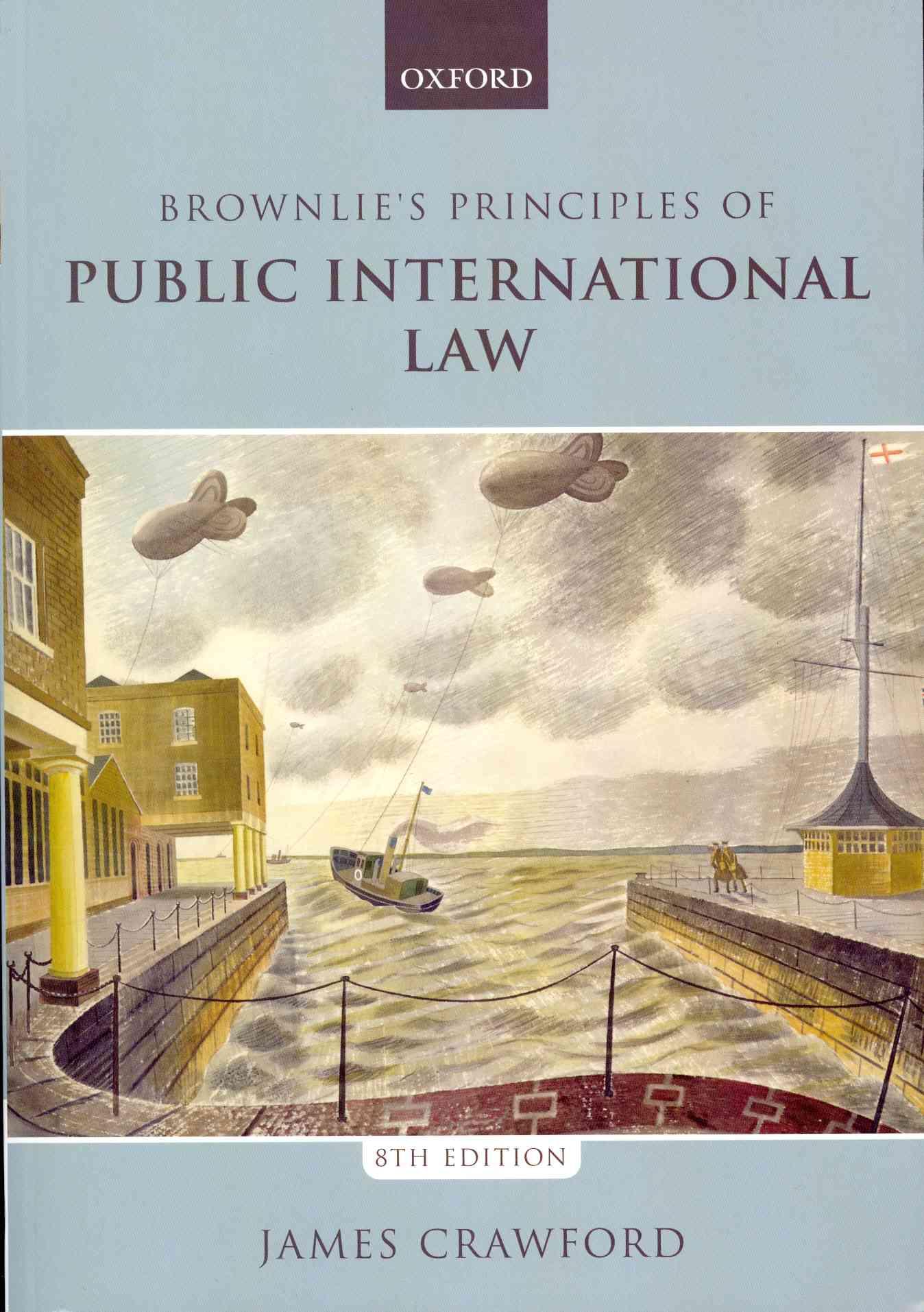 Brownlie's Principles of Public International Law By Crawford, James